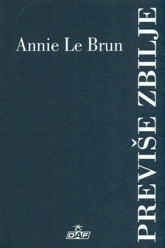 Annie Le Brun: Previše zbilje