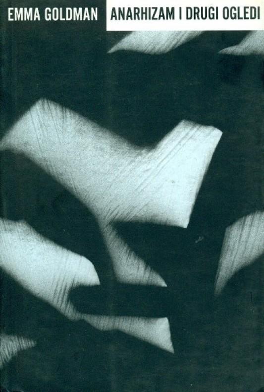 Anarhizam i drugi ogledi Emma Goldman