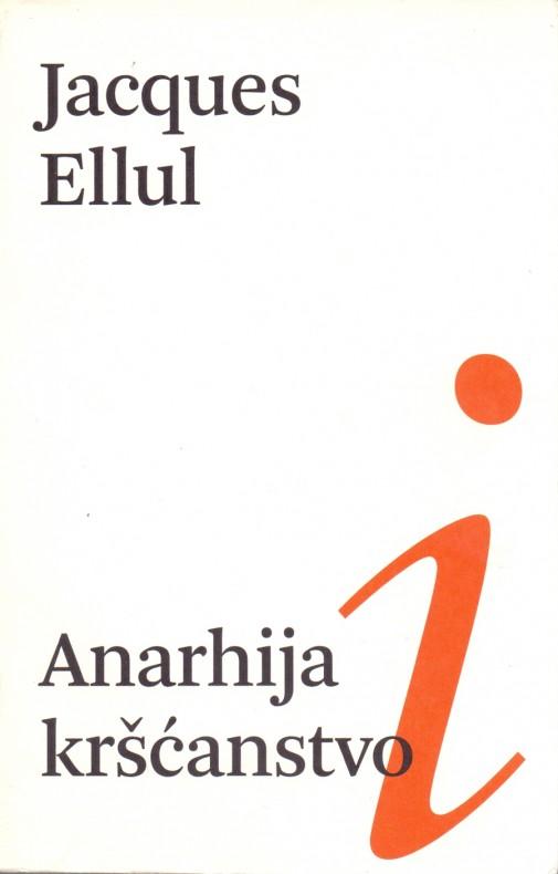 Jacques Ellul: Anarhija i kršćanstvo