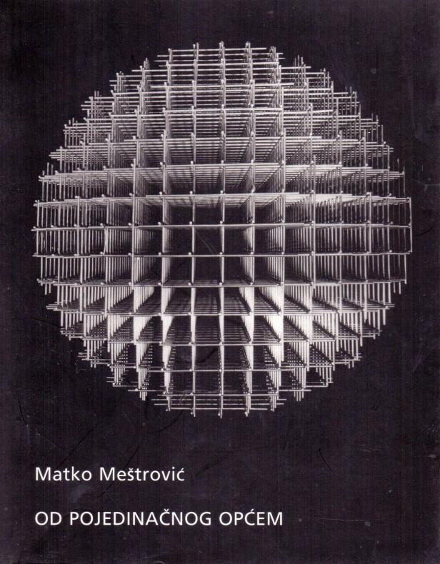 Matko Meštrović: Od pojedinačnog općem