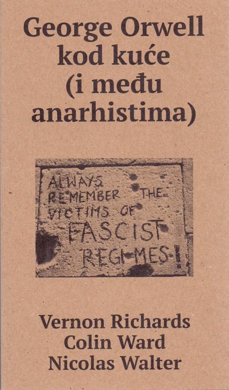 Vernon Richards, Colin Ward, Nicolas Walter: George Orwell kod kuće (i među anarhistima)