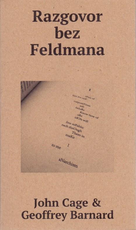 John Cage & Geoffrey Barnard: Razgovor bez Feldmana