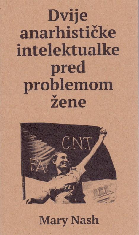 Mary Nash: Dvije anarhističke intelektualke pred problemom žene