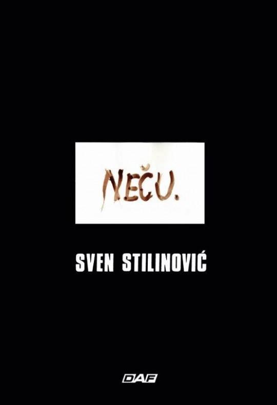Sven Stilinović: NEČU.