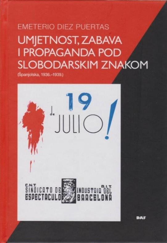 Umjetnost, zabava i propaganda pod slobodarskim znakom (Španjolska, 1936.-1939.)